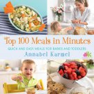 Top 100 Meals in Minutes: Quick and Easy Meals for Babies and Toddlers Cooking Books