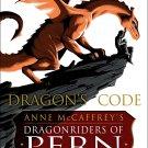Dragon's Code: Anne McCaffrey's Dragonriders of Pern  Book