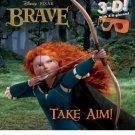 Take Aim! [With 3-D Glasses] (Disney Pixar Brave)