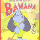 Second Banana: A Picture Book