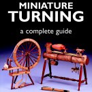 Small and Miniature Turning: A Complete Guide. Book