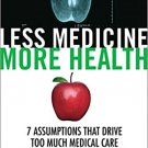 Less Medicine, More Health. Book