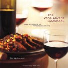 The Wine Lover's Cookbook: Great Recipes for the Perfect Glass of Wine. Book