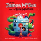 Doctor James McGee and the Time Machine - Children's Book