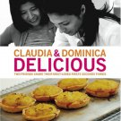 Delicious: Two Friends Share Their Most-Loved Firsts Seconds Thirds Book