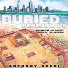 Buried Beneath Us: Discovering the Ancient Cities of the Americas. Book