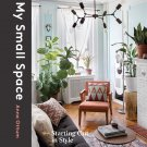 My Small Space: Starting Out in Style (CLARKSON POTTER) Hardcover Book