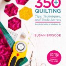 350+ Quilting Tips, Techniques, and Trade Secrets Paperback Book