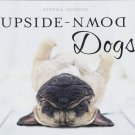 Upside-Down Dogs Hardcover Book