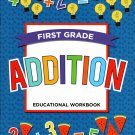 First Grade Educational Workbooks - Good Grades - Addition - v6