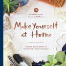 Make Yourself at Home: Design Your Space to Discover Your True Self Hardcover Book