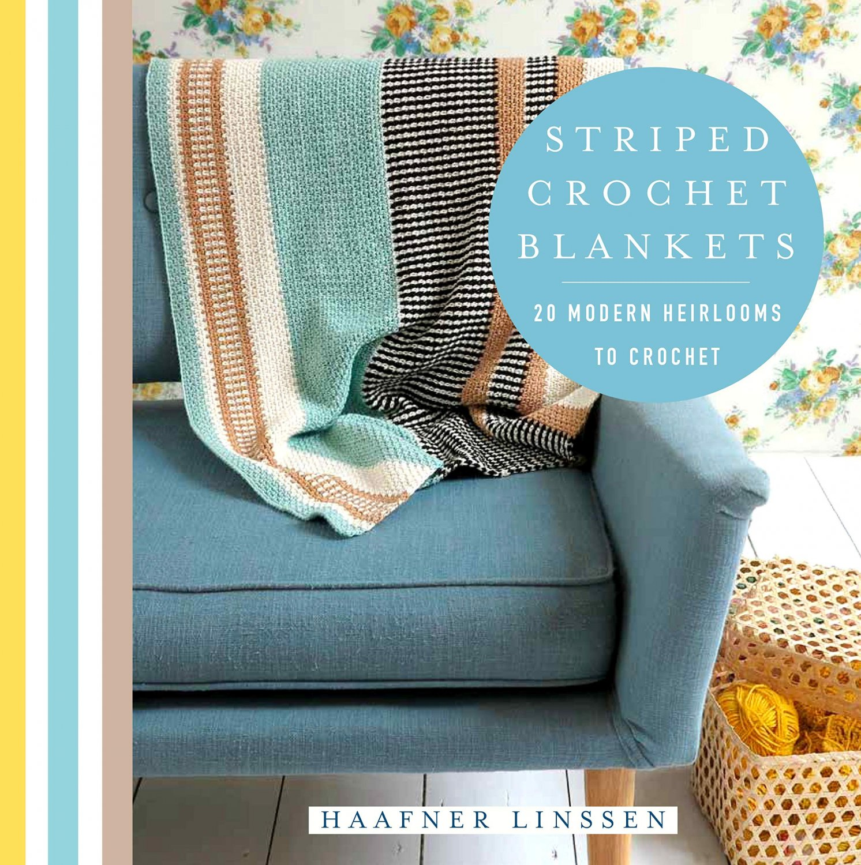 Striped Crochet Blankets: 20 Modern Heirlooms to Crochet Book