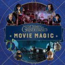 Fantastic Beasts: The Crimes of Grindelwald: Movie Magic Hardcover Book
