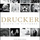 Drucker: A Life in Pictures Hardcover Book