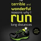 The Terrible and Wonderful Reasons Why I Run Long Distances (Volume 5) Book