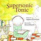 Supersonic Tonic - Children's Book