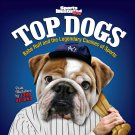 Sports Illustrated Kids Top Dogs: Babe Ruff and the Legendary Canines of Sports Hardcover Book