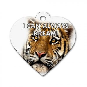 Heart Shape I CAN DREAM Tiger Cat Tag or Necklace Jewelry or Pet Collar Tag 24092117