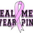T-shirt - REAL MEN WEAR PINK ~ (yth xSm to Adult xLarge) Breast Cancer PINK RIBBON Awareness