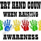 T-shirt - EVERY HAND COUNTS - RAISING AUTISM AWARENESS (Adult Sm, Med, Lg)