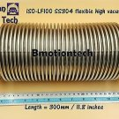 "ISO LF100 ISO-K 100 Flange, 300mm /11.8""  Vacuum flexible bellow hose, SS304"
