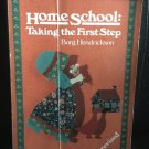 Home School: Taking the First Step Paperback – April 1, 1994