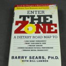 Enter the Zone by Barry Sears Ph.D. First Edition Hard Cover
