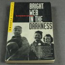 Bright Web in the Darkenss by Alexander Saxton Paperback