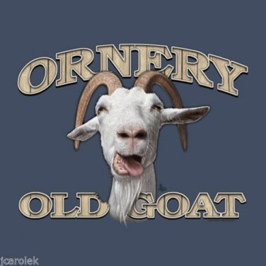 Ornery Old Goat T shirt Unisex S M L XL 2XL NWT NEW Humor Stubborn Over the Hill