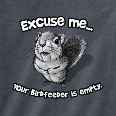 Squirrel Sweatshirt Unisex S New NWT Excuse Me Bird-feeder Empty
