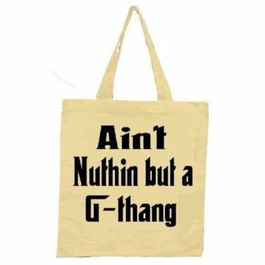 Ain't Nuthin' But A G Thang Tote Bag / Snoop Dogg Godfather 2pac T-shirt Gangsta