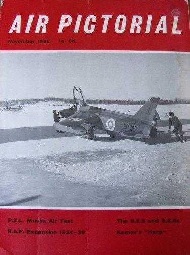 Air Pictorial Nov 1962 Kamov Harp BE.8 3rd BW RAF Expansion 1930s