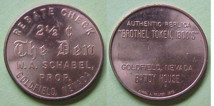 Goldfield NV The Den / W. A. Schabel 2 1/2c replica brothel token