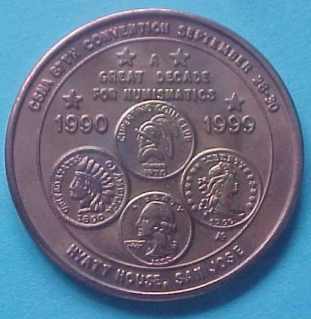 California State Numismatic Association CSNA Fall 1990 medal - A Great Decade For Numismatics