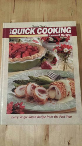 2004 TASTE OF HOME'S QUICK COOKING ANNUAL RECIPES COOKBOOK 736 recipes