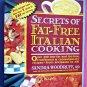 Secrets of Fat-Free Italian Cooking by Sandra Woodruff*Paperback*English*1996