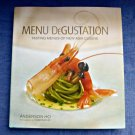 Menu DeGustation Tasting Menus of New Asia Cuisine by Anderson Ho Hard Cover