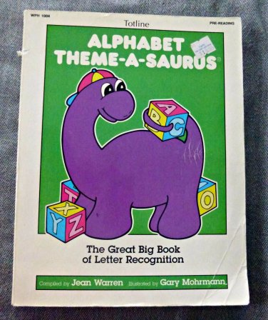 Alphabet Theme-A-Saurus The great Big Book of Letter Recognition by Jean Warren
