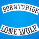 BORN TO RIDE LONE WOLF ROCKERS FOR BIKER MOTORCYCLE PATCHES FOR VEST JACKET NEW
