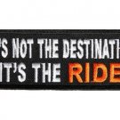 its not the destinaton it's the RIDE Patch for Biker Motorcycle vest jacket Funn