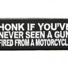 Honk If You've Never Seen A Gun Fired From a Motorcycle Patch Biker vest jacket