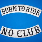BORN TO RIDE plus NO CLUB Rocker Patch Set Black on White Background
