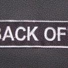 BACK OFF PATCH BADGE EMBLEM BLACK WITH WHITE FOR MOTORCYCLE BIKER VEST JACKET