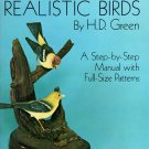 Carving Realistic Birds by H.D. Green  Soft Cover Book
