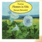 Flowers in Oils by Norman Battershill Softcover Book