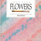 Let's Pick Flowers - Decorative Artists Spiral Bound Softcover