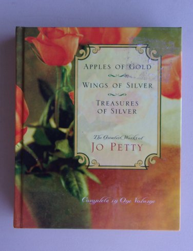 Apples Of Gold Wings Of Silver Treasures Of Silver Greatest Works Jo Petty Love Joy Peace Hardcover