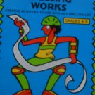 SPELLING WORKS Creative Activities Grades 4 5 6 7 8 Linda Schwartz 1993 Learning