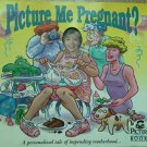 Picture Me Pregnant? Personalized tale of impending Motherhood Insert Photo NEW