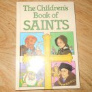 The Childrens Book of Saints Louis Savory 1986 Hardcover 52 Stories Full color